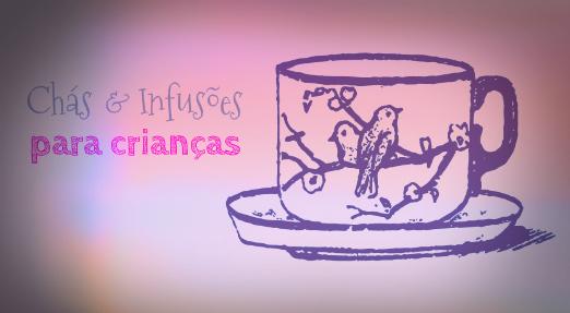 chás e infusões para crianças