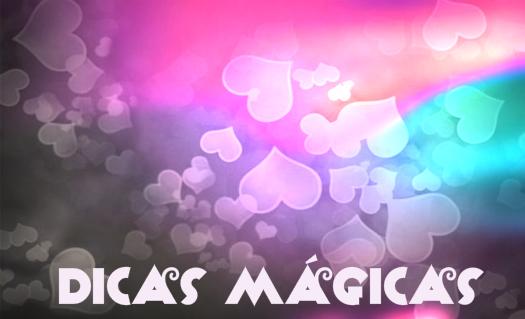 dicas mágicas 1 - dicas mágicas