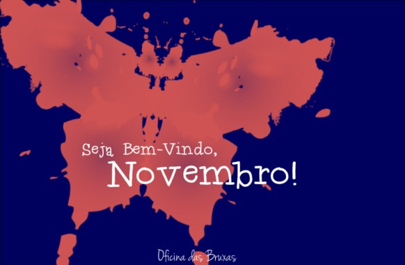 novembro seja bem vindo novembro  feitiços transformadores novembro feitiços