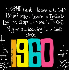 Nigeria…Leaving It To God Since 1960
