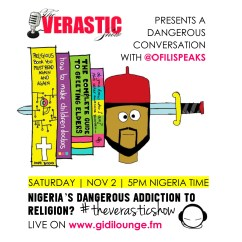 @Verastic Dangerous Conversation With @Ofilispeaks #theVerasticShow On @gidilounge