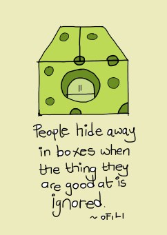 People Hide When The Thing They Are Good At Is Ignored