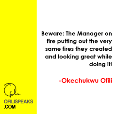 Beware The Manager On Fire