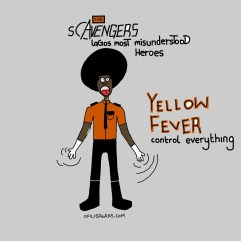The Scavengers: Lagos Most Misunderstood Heroes #2 Introducing Yellow Fever