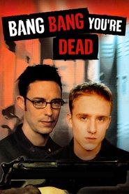 Bang Bang You Are Dead / Мъртъв си (2002)