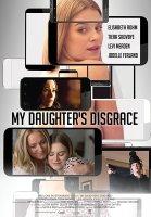 My Daughter`s Disgrace / Отмъщението на бившите (2016)