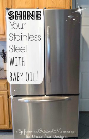 Clean your stainless steel appliances with baby oil!