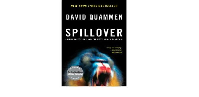 "SPILLOVER – Animal Infections and the Next Human Pandemic, דייויד קואמן: האם זוהי ""המכה הגדולה"" שניבאו מדענים?"