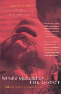 Female Ejaculation& the G-spot