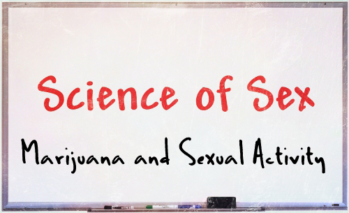science of sex marijuana