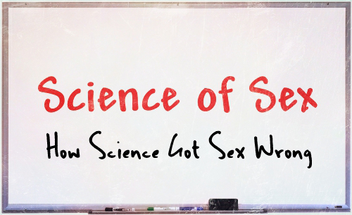 how science got sex wrong