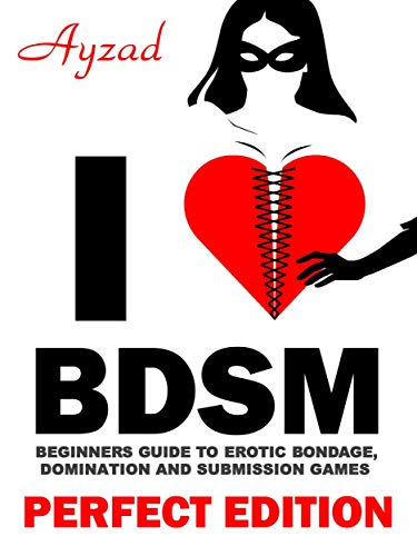 I love BDSM: Beginners Guide to Erotic BDSM Games