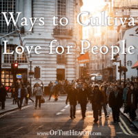 4 Ways to Cultivate Love for People