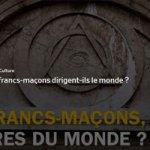 Les francs-maçons dirigent-ils le monde ?