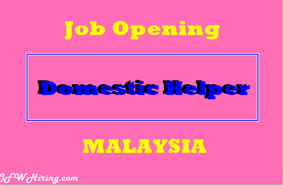 Domestic-Helper-Job-Opening-for-Malaysia