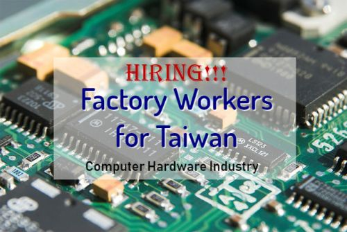 Hiring Male And Female Factory Workers For Taiwan Computer Hardware