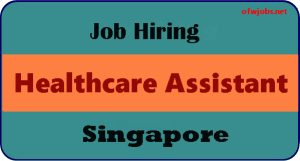 Job-Hiring-for-Healthcare-Assistant-Singapore