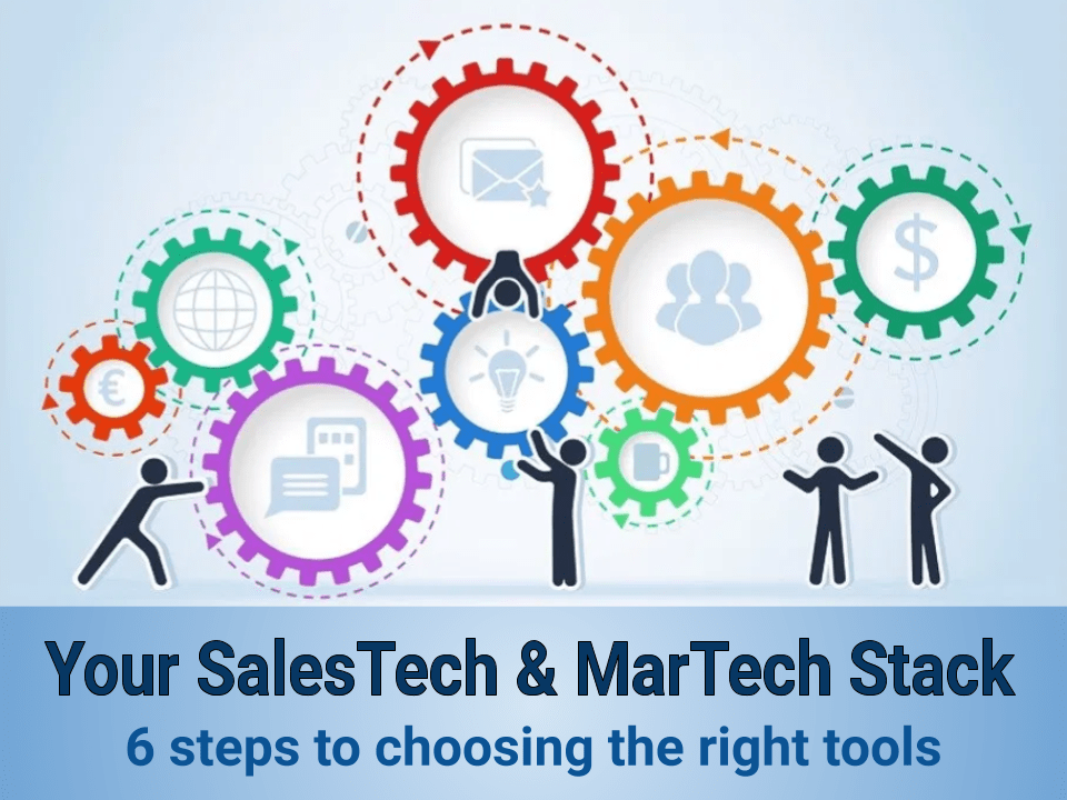 6 Steps to Selecting a B2B SalesTech & MarTech Stack