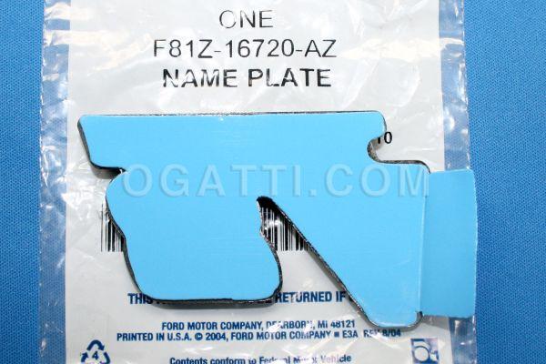 Brand New OEM NAME PLATE F81Z-16720-AZ |16720|