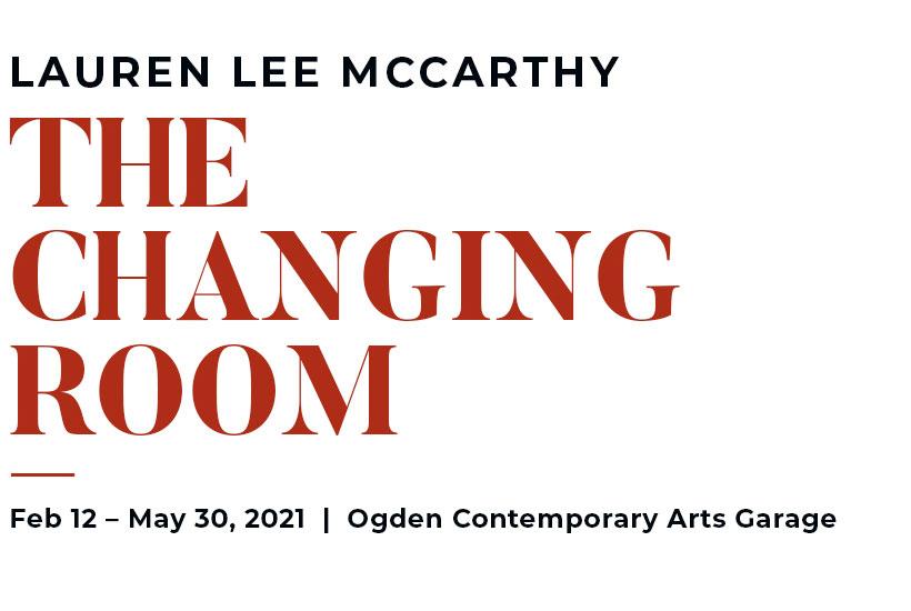 The Changing Room –Lauren Lee McCarthy