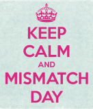 keep-calm-and-mismatch-day-2