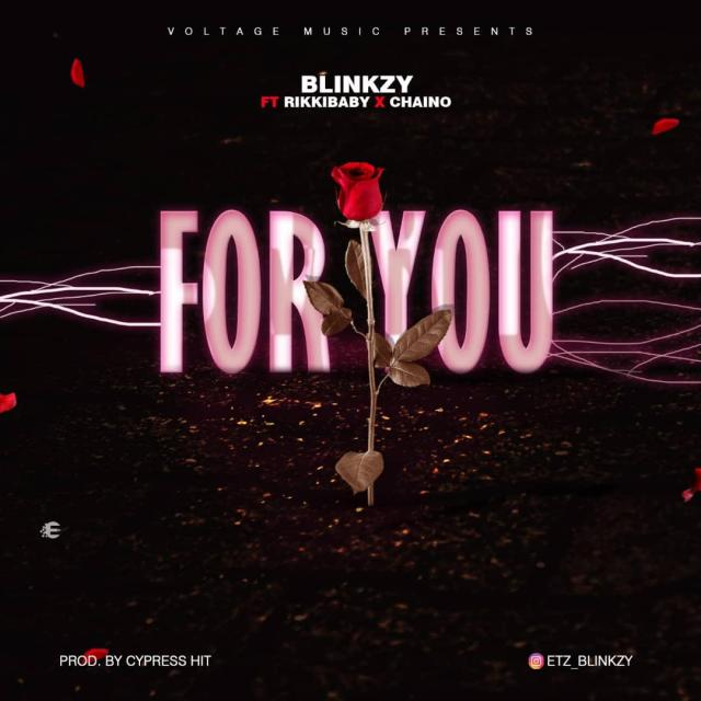Blinkzy ft Rikkibaby x Chaino For You