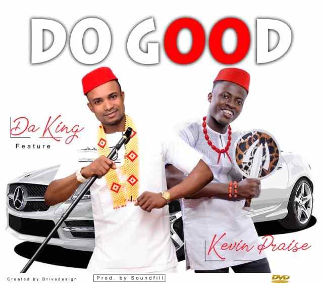 Da King ft Kevin do good