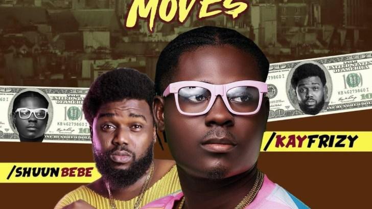 Kayfrizy ft Shuun Bebe - Money Move