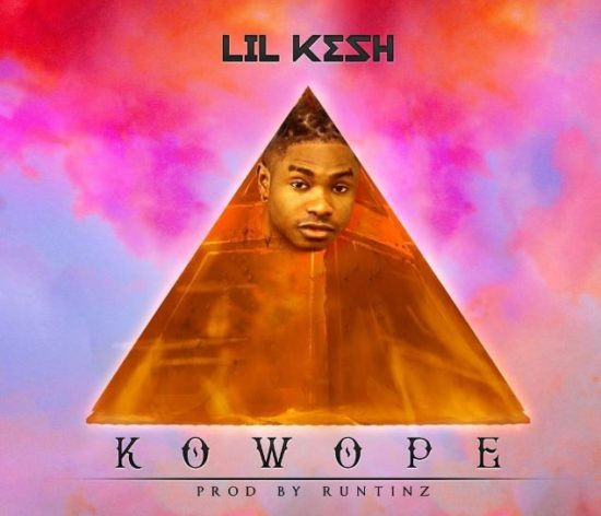 Download Music: Lil Kesh – Kowope (Prod. by Runtinz
