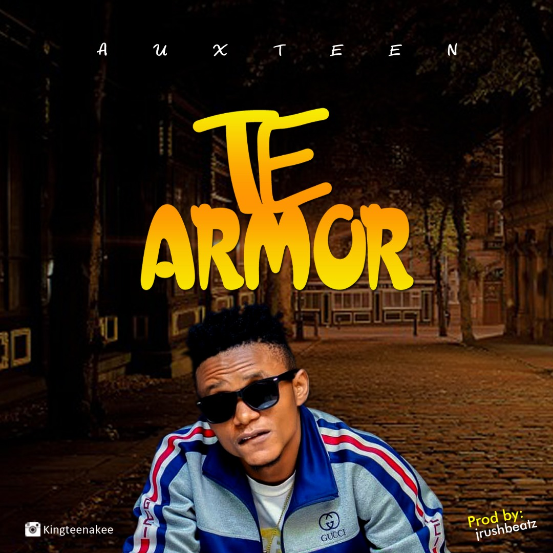 Download Music: Auxteen – Te Armor (Prod. by JrushBeatz)