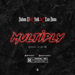 Bubas EL ft Kuti x Eva Boss - Multiply