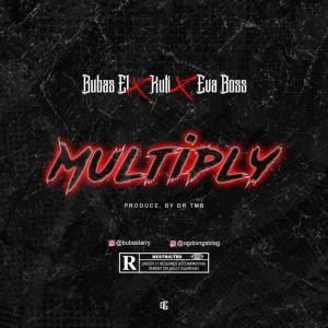 Bubas EL ft Kuti x Eva Boss - Multiply