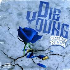Roddy Ricch Die Young
