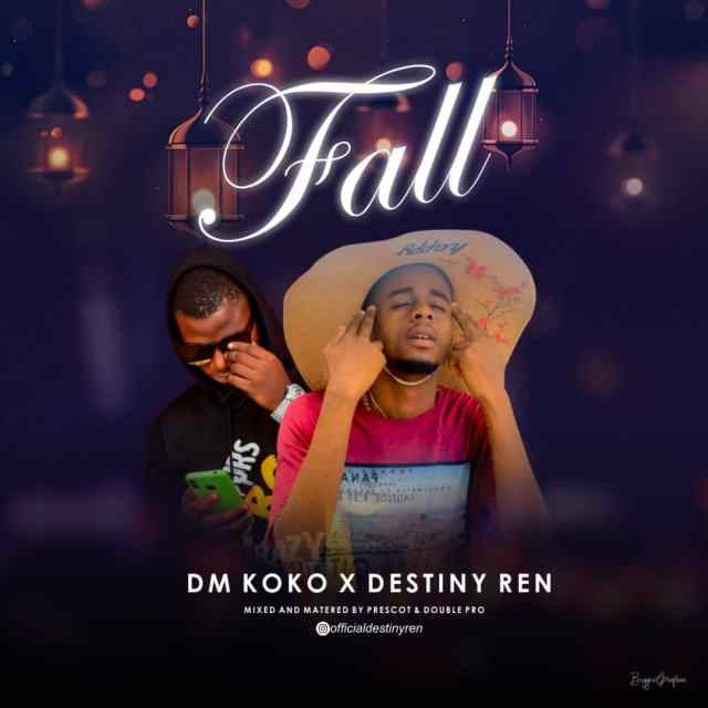 Dmkoko ft Destinyren - Fall