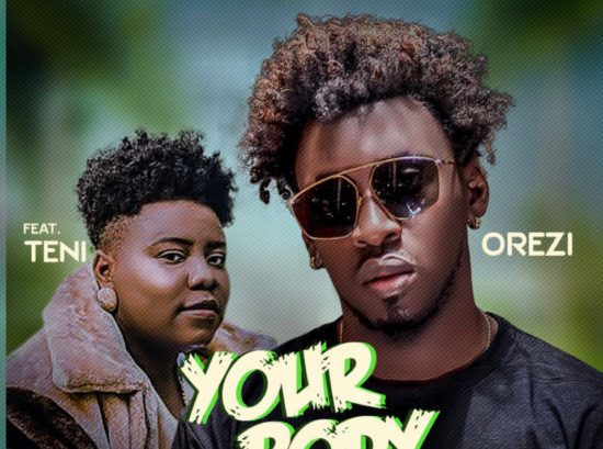 Orezi ft Teni - Your Body
