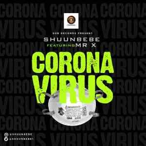 Shuun Bebe ft Mr X - Coronavirus