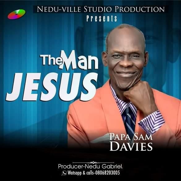Papa Sam Davies - The Man Jesus