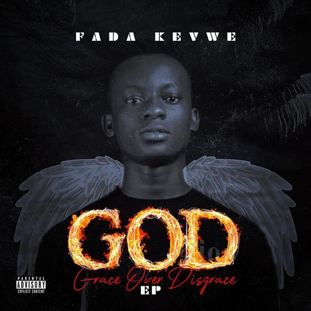 Fada Kevwe - GOD (Grace Over Disgrace)