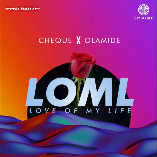 Cheque ft Phyno - LOML