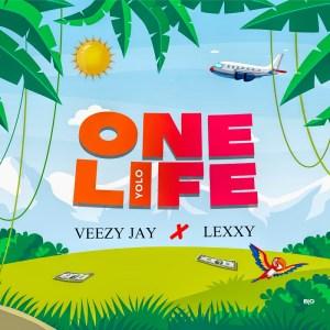 Veezy Jay x Lexxy - One Life