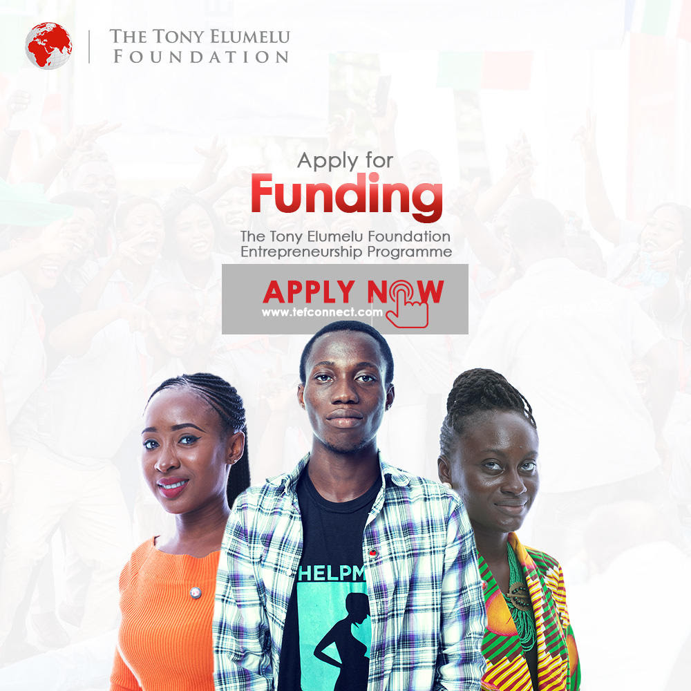 You are currently viewing ARE U AN ENTREPRENEUR? QUICKLY, APPLY FOR FUNDING  AT THE TONY ELUMELU FOUNDATION!