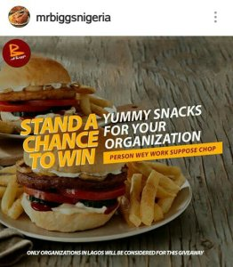QUICKLY, HERE IS HOW TO WIN  YUMMY SNACKS FOR YOU AND YOUR COLLEAGUES COURTESY MRBIGGS