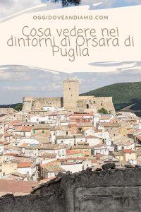 Cosa vedere nei dintorni di Orsara di Puglia