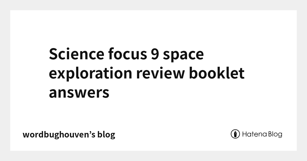 Science focus 9 space exploration review booklet answers
