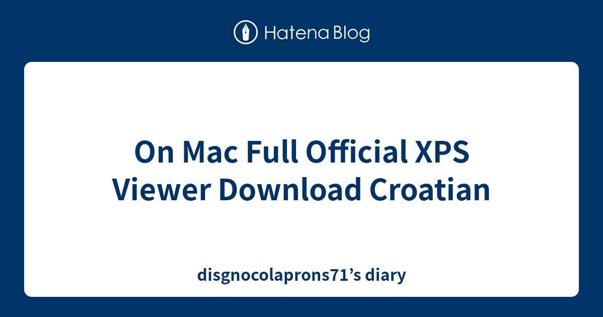 On Mac Full Official XPS Viewer Download Croatian