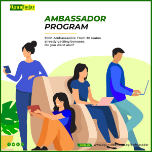 An ad banner for Ogun Today Ambassador program. Ogun Today Ambassador program is an online income program by Ogun Today, where participants can earn online money by performing simple tasks such as post sharing online.