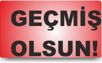 Geçmiş Olsun Mehmet Yenigün