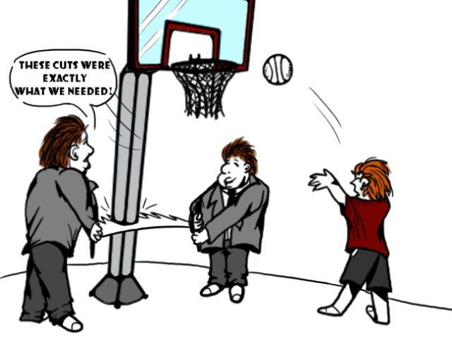 """cartoon of two men in suits cutting down a basketball hoop, saying """"these cuts were exactly what we needed!"""""""