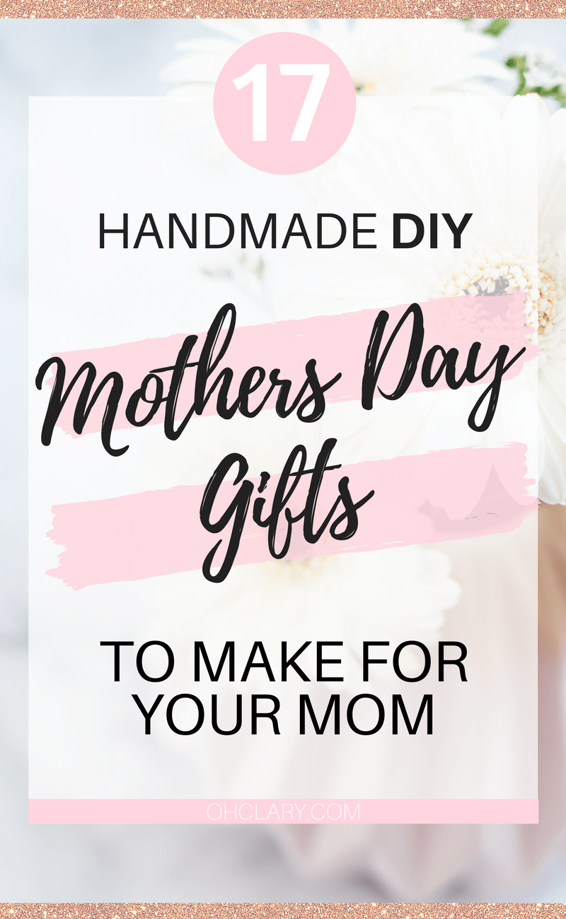 Looking for inexpensive and easy handmade gift ideas to make for your mom? Check out my post of 17 Handmade Mother's Day Gifts your mom will love! These DIY Mother's Day crafts are sure to bring a smile to your moms face. handmade mothers day gifts | diy mothers day crafts | handmade mothers day gifts from kids | handmade mothers day cards | diy mothers day gifts for grandma | diy mothers day gifts from kids easy | diy mothers day presents #mothersdaygift #diygifts