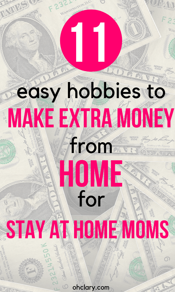 11 Awesome Hobbies To Make Money From Home For Stay At Home Moms. It has never been easier to earn cash from home than now! Tips and ideas to earn extra money. These fun ways include DIY projects, starting a blog and more. #sidehustles #sidehustle #extracash #makemoney